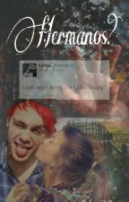 Hermanos? (Michael Clifford Y Yo) by nothingnothing01