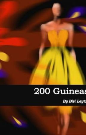 200 Guineas - Chapter One by BisiLeyton