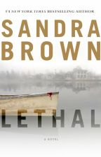 LETHAL by sandrabrown_NYT