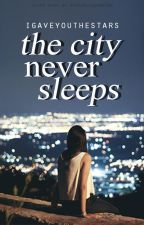The City Never Sleeps by igaveyouthestars