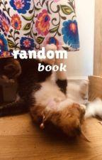 Absolutely Random Book  by logically-trash