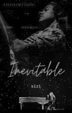 INEVITABLE (haylor) by SwiftStyles8