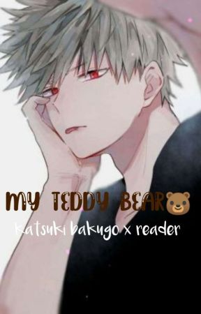 My Teddy Bear [Katsuki Bakugo] by weeb_tamakii