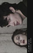 Flawless ∞ Criminal Minds » Spencer Reid Fanfic ✓ by _imagine_fantasy_