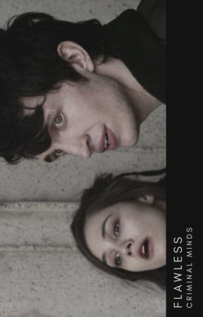 Flawless ∞ Criminal Minds » Spencer Reid Fanfic ✓ by _imagine_fantasy_