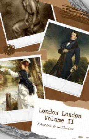 London London - Volume II        A história de um libertino  by Franngalvao11