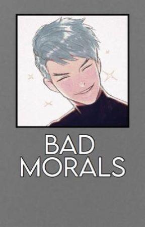 Bad Morals by raspberrymillky