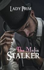 The Mafia Stalker by MedievalTomboy