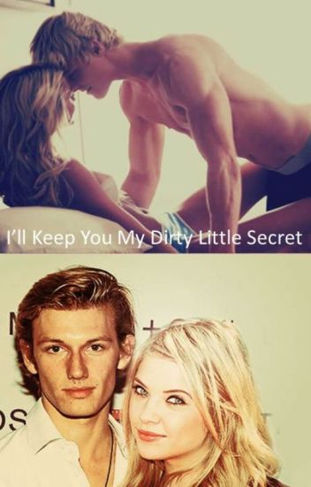 I'll Keep You My Dirty Little Secret...