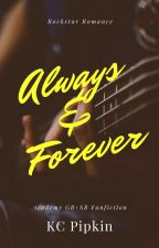 Always & Forever by KCPipkin89