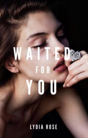 4.0 | Waited For You by littletroublemaker_