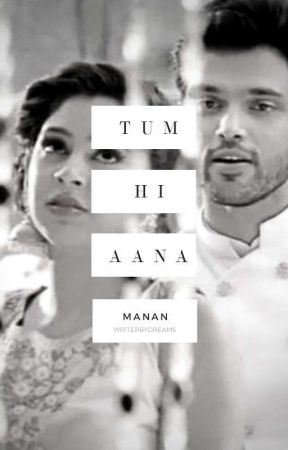 Tum Hi Aana by Writerbydreams