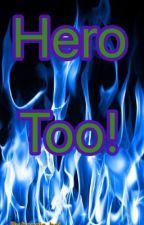 Hero Too! by bonnie-boi