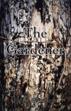The Gardener by Macabreprince