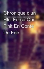 Chronique d'un Hlel Forcé Qui Finit En Conte De Fée by Chroniques_world