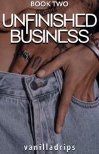 Unfinished Business  2  by honey_sprinkles