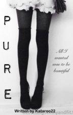 Pure by kataroo22