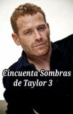 Cincuentas Sombras de Taylor 3 by anhelito