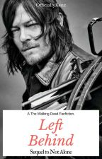 Left Behind (sequel to Not Alone) by OfficiallyKenz