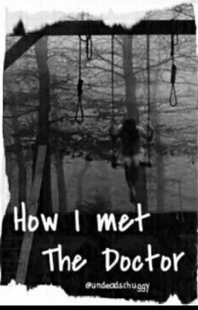 How I Met The Doctor (Wird Komplett Neu Geschrieben) by AurynCastellan