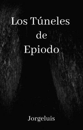 Los Túneles de Epiodo by Jorgeluis16