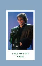 call out my name (anakin smut) by anakinsbabymama