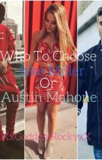 Who To Choose: Jake Miller or Austin Mahone by XxRockyxX0414