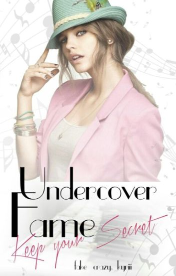 Undercover Fame - Keep Your Secrets || 1D // #Wattys2015