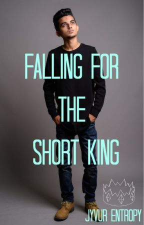 Falling For the Short King by Jyvur_Entropy