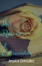 Mis reseñas y entrevistas (ABIERTO SOLO PARA ENTREVISTAS) by jessicagonzalezbooks