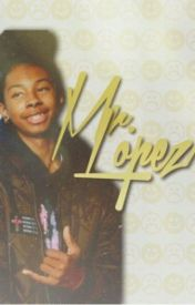 ||Mr. Lopez|| by MindlessSpecialist