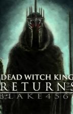 Dead Witch King Returns by Blake4560