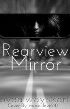 Rearview Mirror by lovealwayskarla