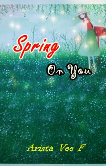 Spring On You
