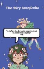 Deku; The Fairy hero!   Bnha x Sds Crossover    by Anime_Bitcx