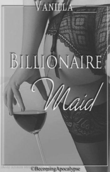 Billionaire Maid #Wattys2016