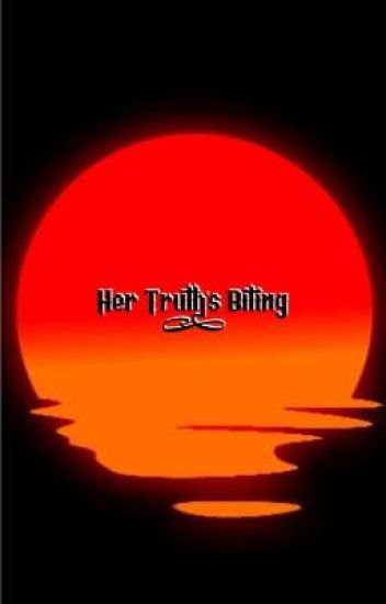Her Truth's Biting