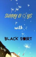 Sunny Days with Black Shirt by Amaraa1234