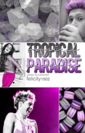 Tropical Paradise 1 (Niall Horan FanFic) by calum-enthusiast