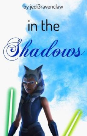In the Shadows by jedi3ravenclaw