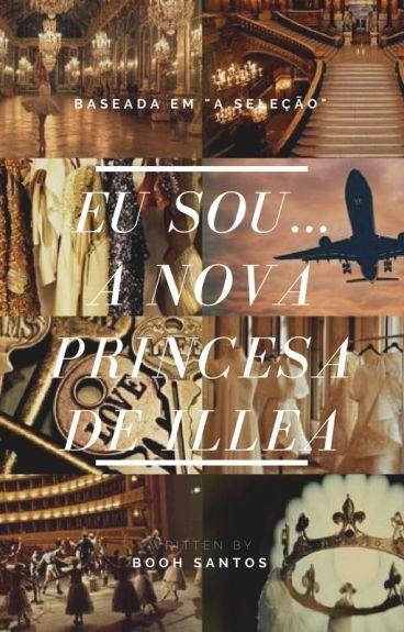Eu sou...A nova princesa de Illéa