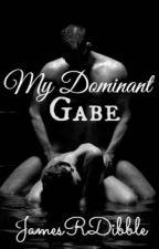My Dominant Gabe (BoyxBoy) by JamesRDibble