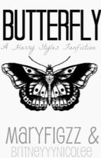 Butterfly [A Harry Styles Fanfiction] *COMPLETED WITH SEQUEl* {Book 1} by maryfigzz