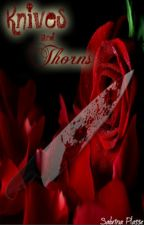 Knives and Thorns by SailorStar64