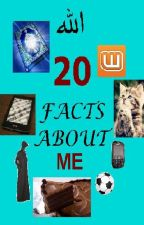 20 Facts About Me by KittyCrackers