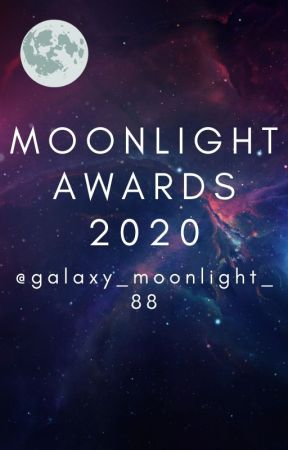MOONLIGHT AWARDS 2020 OPEN!!! by galaxy_moonlight_88
