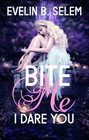 Bite Me, I Dare You by EvelinB_Selem