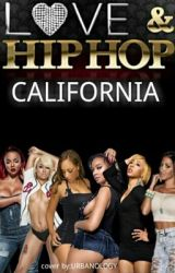 Love And Hip Hop: California by SufficientHappiness