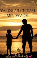 YARINYAR CE TAYI MIN FYADE by miss_untichlobanty