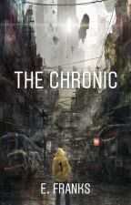 The Chronic by franks_books
